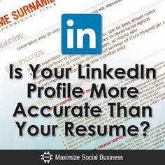 Is Your LinkedIn Profile More Accurate Than Your Resume?