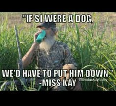 Duck Dynasty: this is one of best quotes I've seen yet.