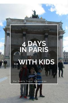 4 Days in Paris, France with Kids