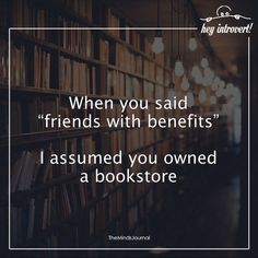 """When You Said """"friends with benefits"""" - https://themindsjournal.com/said-friends-benefits/"""