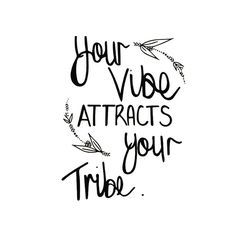 Your Vibe Attracts Your Tribe - More infos at http://www.Globetransformer.org
