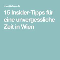 15 Insider-Tipps für eine unvergessliche Zeit in Wien Vacation, Viajes