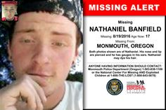 NATHANIEL BANFIELD, Age Now: 17, Missing: 08/19/2016. Missing From MONMOUTH, OR. ANYONE HAVING INFORMATION SHOULD CONTACT: Monmouth Police Department (Oregon) 1-503-838-1109.