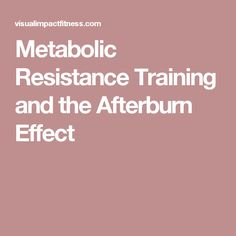Metabolic Resistance Training and the Afterburn Effect