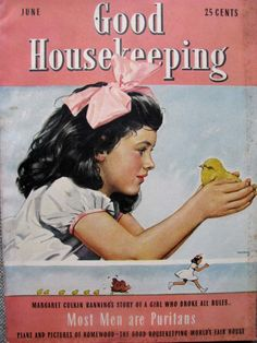 // Vintage Good Housekeeping cover (girl with little yellow chick) Magazines For Kids, Vintage Magazines, Vintage Ads, Vintage Prints, Vintage Posters, Little Girl Illustrations, Women's Day Magazine, New Yorker Covers, Baby Illustration
