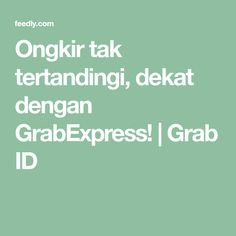 Ongkir tak tertandingi, dekat dengan GrabExpress! | Grab ID