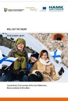Eerola etc: ROLL OUT THE TALENT – Final project report. 2014. Download free eBook at www.hamk.fi/julkaisut.