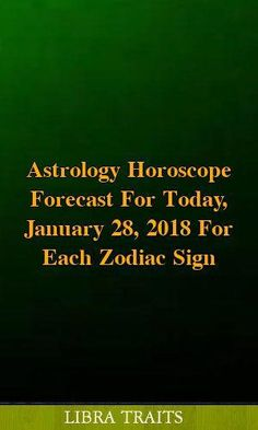 Astrology Horoscope Forecast For Today, January 2018 For Each Zodiac Sign - Libra Traits Zodiac Signs Sagittarius, All Zodiac Signs, Astrology Zodiac, Astrology Signs, Zodiac Facts, Gemini, Zodiac Mind, Aquarius, Zodiac Quotes