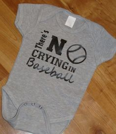 Hey, I found this really awesome Etsy listing at https://www.etsy.com/listing/212943837/theres-no-crying-in-baseball-baby-onsie