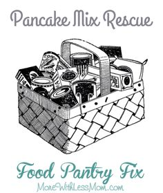 Pancake Mix Rescue: Food Pantry Fix. Save that less-than-stellar instant pancake mix with these tips from The More With Less Mom. Stretch your budget a little bit further with food pantry items and add a little nutrition to your breakfast.