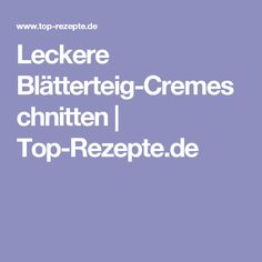 Leckere Blätterteig-Cremeschnitten | Top-Rezepte.de