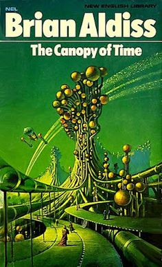 Publication: The Canopy of Time Authors: Brian W. Aldiss Year: ISBN: Publisher: New English Library Cover: Bruce Pennington Horror Fiction, Pulp Fiction, Horror Books, Fantasy Books, Sci Fi Fantasy, Cyberpunk, Classic Sci Fi Books, English Library, Sci Fi Novels