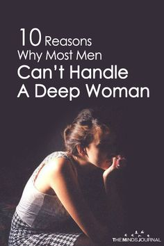 10 Reasons Why Most Men Can't Handle A Deep Woman - https://themindsjournal.com/most-men-cant-handle-a-deep-woman-heres-why/