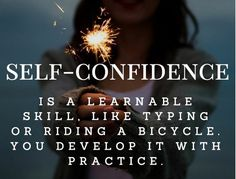 Confidence is such a beautiful thing. It can be difficult to sustain for most of us, but continue to work on it each day.