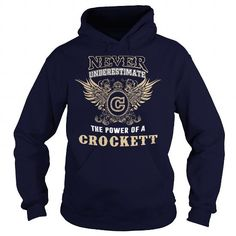 I Love NEVER UNDERESTIMATE The Power Of A CROCKETT Shirts & Tees