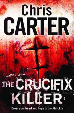 """""""The Crucifix Killer"""" (Robert Hunter #1) book by Chris Carter."""