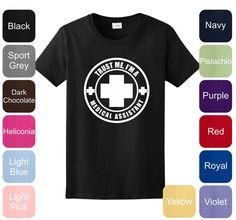 Trust Me I'm A Medical Assistant LADIES TShirt 2000L by ThisWear, $17.85