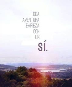 Toda aventura empieza con un sí