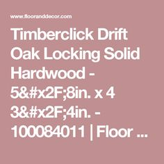 Timberclick Drift Oak Locking Solid Hardwood - 5/8in. x 4 3/4in. - 100084011 | Floor and Decor