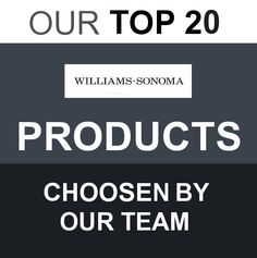 Top William Sonoma Products Chosen By Our Team. List: http://kickstartsaving.com/top-william-sonoma-products-chosen-by-our-team/