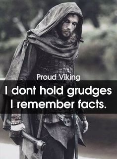 Wisdom Quotes, True Quotes, Great Quotes, Funny Quotes, Inspirational Quotes, Motivational, Cool Words, Wise Words, Viking People