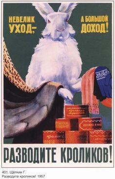 """Breed rabbits! Little upkeep, but big profits."" (Georgii Shchetkin, 1957)"