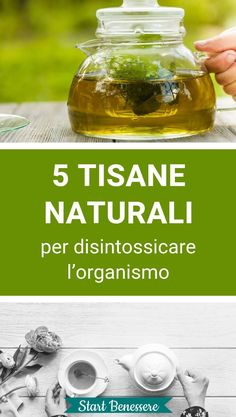 5 tisane naturali per disintossicare l'organismo Tea Time, Smoothies, The Cure, Fitness, Food And Drink, Personal Care, Cooking, Health, Anna