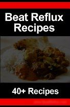 Reflux Recipes: 40+ recipes for people who suffer from acid reflux