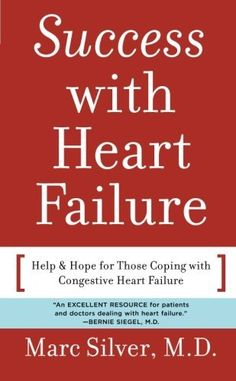 Success with Heart Failure (mass mkt ed): Help and Hope for Those with Congestive Heart Failure by Marc Silver. $7.99. Publisher: Da Capo Press; 1 edition (September 5, 2006). Publication: September 5, 2006