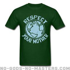 86ff9aeb9 Respect your mother ☆ Eco-friendly T-shirt ☆ No Gods No Masters