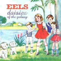 """EELS """"Daisies o the Galaxy"""""""