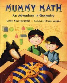 Mummy Math: An Adventure in Geometry by Cindy Neuschwander is one of a SERIES of math books for kids Math Literature, Math Books, Children's Books, Story Books, Math Games, Math Activities, 3d Figures, Homeschool Math, Homeschooling