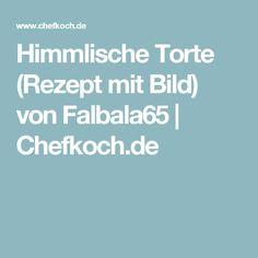 Himmlische Torte (Rezept mit Bild) von Falbala65 | Chefkoch.de