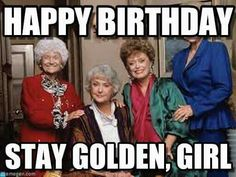 Ideas Funny Happy Birthday Quotes For Sister Humor Greeting Card For 2019 Funny Happy Birthday Wishes, Birthday Quotes For Him, Birthday Messages, Humor Birthday, Birthday Greetings, Birthday Sayings, Birthday Humorous, Birthday Nails, Golden Girls Birthday Meme