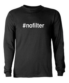 Take a look at this Black '#nofilter' Long-Sleeve Tee - Men by CafePress on #zulily today!