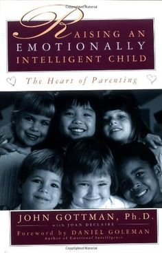 Raising An Emotionally Intelligent Child The Heart of Parenting, http://www.amazon.com/dp/0684838656/ref=cm_sw_r_pi_awd_KCbisb00JGZKT