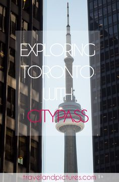 Visit Toronto   What to do in Toronto   Visit Canada   Toronto in 24 hours   CityPASS