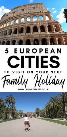 5 European Cities To Visit On Your Next Family Holiday
