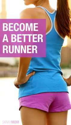 Here's how to become a better runner.