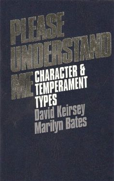 Please Understand Me: Character and Temperament Types by David Keirsey,http://www.amazon.com/dp/0960695400/ref=cm_sw_r_pi_dp_gg2Lsb1V5WY6ZR7A