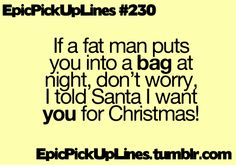 Friday Fail: 5 Pickup Lines Santa Wouldn't Put on Any List. Chessy Pick Up Lines, Cringy Pick Up Lines, Stupid Pick Up Lines, Pic Up Lines, Cute Pickup Lines, Pick Up Line Jokes, Romantic Pick Up Lines, Pick Up Lines Cheesy, Pickup Lines Smooth