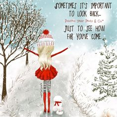 just to see how far you've come. ~ Princess Sassy Pants & Co Sassy Quotes, Cute Quotes, Girly Quotes, Sweet Quotes, Awesome Quotes, Happy Thoughts, Positive Thoughts, Positive Quotes, Positive Messages