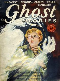 Uncanny, spooky, creepy tales - Ghost Stories Magazine, 1927. #vintage #Halloween #1920s