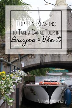 Top 10 Reasons to Take a Canal Tour in Bruges & Ghent [PetiteAdventures.org] **** Travel | Wanderlust | Travel Blog | Travel Blogger | Brugge | Gent | Belgium | Belgique | Europe | Europa