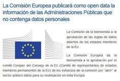LA COMISIÓN EUROPEA PUBLICARÁ COMO OPEN DATA LA INFORMACIÓN DE LAS ADMINISTRACIONES PÚBLICAS QUE NO CONTENGA DATOS PERSONALES