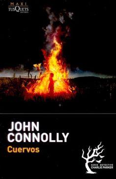 'Cuervos', John Connolly. Oscuras secuelas de un crimen. Mafiosos de sombrío futuro. Individuos con lúgubres apetitos. Aves de negro plumaje