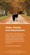 NIMH's Older Adults and Depression:  Depression is not a normal part of aging. This brochure describes the signs, symptoms, and treatment options of depression in older adults.