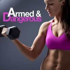 Armed and Dangerous Workout