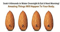 SOAK 4 ALMONDS IN WATER OVERNIGHT AND EAT IT NEXT MORNING