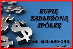 Kupię Zadłużone Spółki - pomoc w 299 ksh (Opole)
